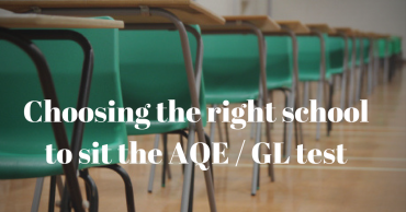 Choosing the right school for your child to sit the AQE GL test